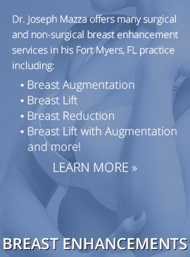Breast Enhancements - Plastic Surgery, Cosmetic Surgery Ft. Myers, FL